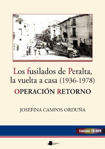 9788476815663: Los fusilados de Peralta, la vuelta a casa (1936-1978): Operación retorno (Ensayo y Testimonio)