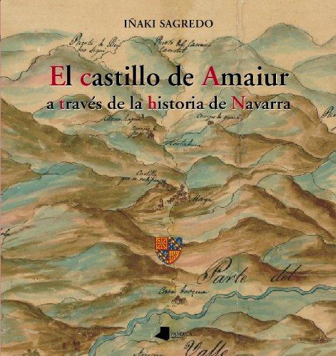 9788476815854: El castillo de Amaiur a trav_s de la historia de Navarra (Ganbara - Castillos de Navarra)