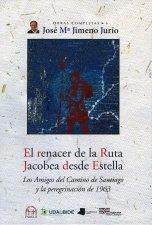 Renacer de la ruta jacobea desde estella, el los amigos del: Jimeno Jurio, Jose Maria