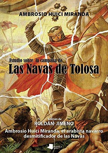 Estudio Sobre La Campaana de Las Navas: Ambrosio Huici Miranda