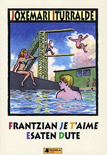 9788476817032: Frantzian je t'aime esaten dute (Gazte Literatura)
