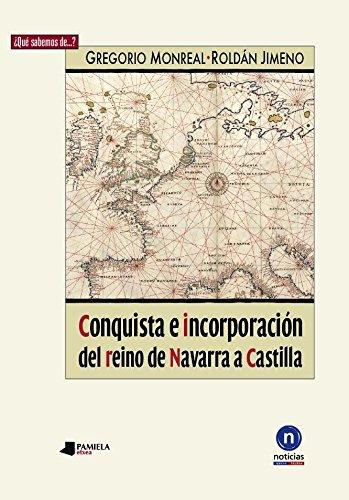 9788476817360: Conquista e incorporaciãn del reino de Navarra a Castilla: 1 (¿Qué sabemos de ?)