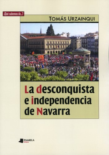 9788476817742: La desconquista e independencia de Navarra