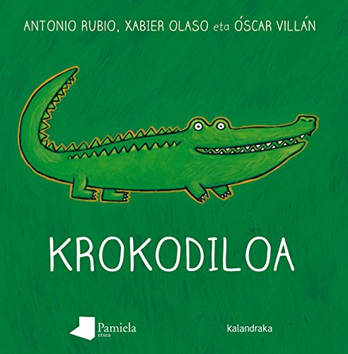 9788476818527: Krokodiloa (Ilargian kulunkantari)