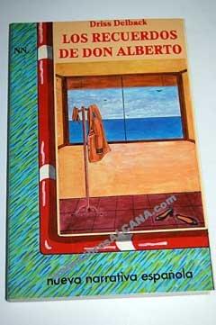 9788476830383: Los recuerdos de Don Alberto (Nueva narrativa española)