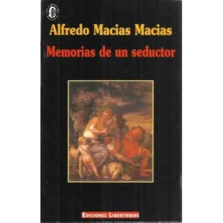 Memorias de un seductor - Macías Macías, Alfredo