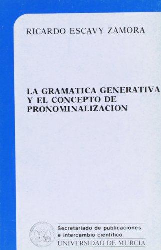 La Gramatica Generativa Y El Concepto De Pronominalizacion: Escavy Zamora, Ricardo