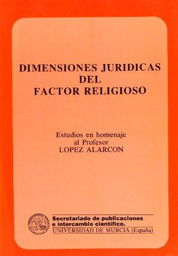 9788476840634: Dimensiones jurídicas del factor religioso: Estudios en homenaje al profesor López Alarcón (Spanish Edition)