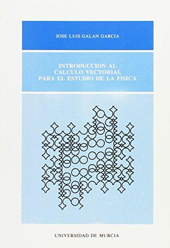 Introducción al cálculo vectorial para el estudio: GALÁN GARCÍA, José