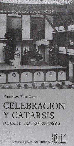 9788476841273: Celebracion y catarsis : leer el teatro español