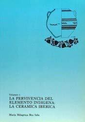 9788476841426: La pervivencia del elemento indígena: La cerámica ibérica (La ciudad romana de Cartagho Nova : fuentes y materiales para su estudio) (Spanish Edition)
