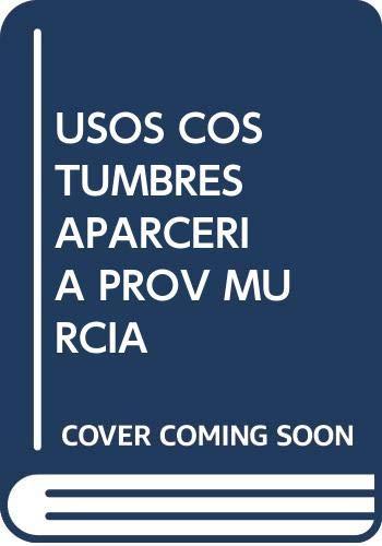 9788476841846: Usos y costumbres en la aparcería de la provincia de Murcia
