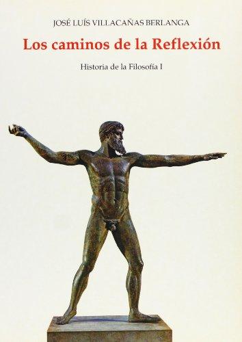 9788476842331: Caminos de la Reflexion, Los: Historia de la filosofia i: del saber del orden a la nostalgia del bien