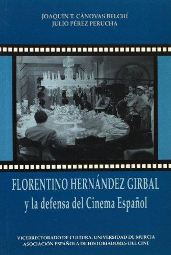 9788476842362: Florentino Hernandez Girbal y la Defensa del Cinema Español