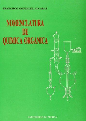 Nomenclatura de química orgánica (Paperback): Francisco González Alcaraz