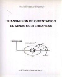 9788476842621: Transmision de Orientacion en Minas Subterraneas