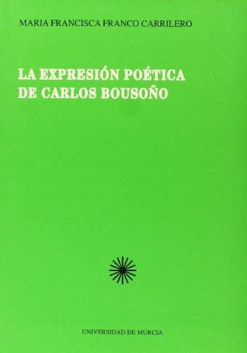 9788476842867: La expresion poetica de Carlos Bousono (Cuadernos) (Spanish Edition)
