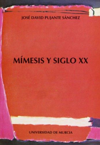 9788476843253: Mímesis y siglo XX: Formalismo ruso, teoría del texto y del mundo, poética de lo imaginario
