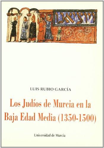 9788476843451: Los judios de Murcia en la Baja Edad Media, 1350-1500 (Cuadernos) (Spanish Edition)