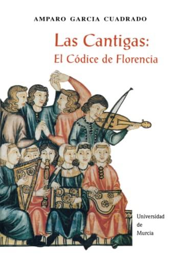 9788476843765: Las Cantigas: el Códice de Florencia (Spanish Edition)