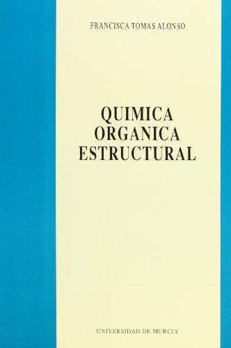 QUIMICA ORGANICA ESTRUCTURAL: FRANCISCA TOMAS ALONSO