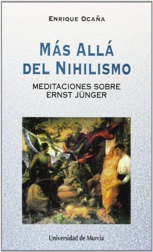 9788476844236: Mas Alla del Nihilismo: Meditaciones sobre ernst junger