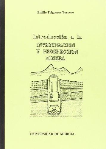 9788476844564: Introduccion a la Investigacion y Prospeccion Minera