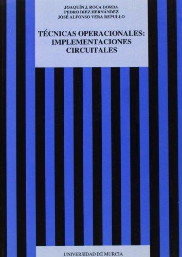 9788476844649: Tecnicas Operacionales: Implementaciones Circuitales