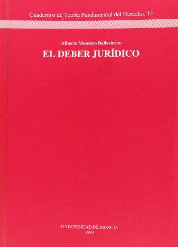 El deber juridico (Cuadernos de teoria fundamental: Montoro-Ballesteros, Alberto