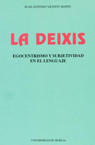 LA DEIXIS. EGOCENTRISMO Y SUBJETIVIDAD EN EL LENGUAJE: VICENTE MATEU, J.A.