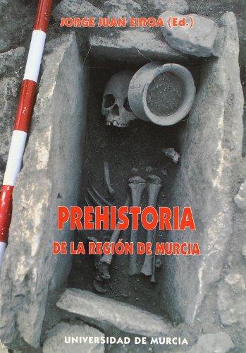 PREHISTORIA DE LA REGION DE MURCIA: EIROA, J. J., ED.