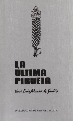 9788476845820: La ultima pirueta (Antologia teatral espanola) (Spanish Edition)