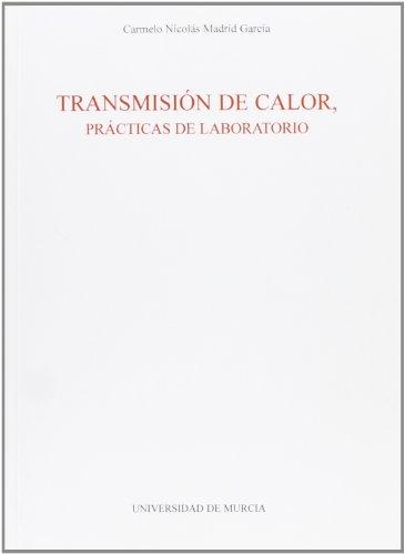 9788476847169: Transmision de calor, practicas de laboratorio