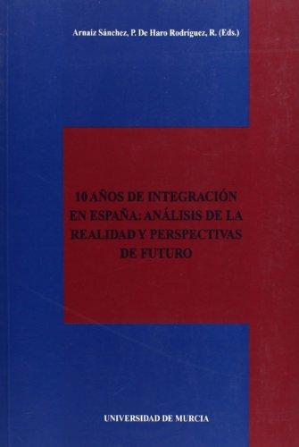 9788476848128: 10 Años de Integracion en España: Analisis de la Realidad y Perspectivas de Futuro