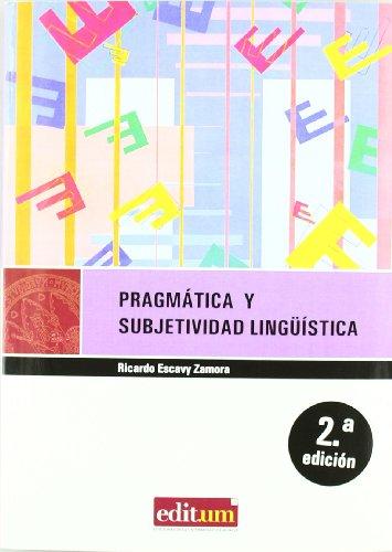 9788476848562: Pragmatica Y Subjetividad Linguistica