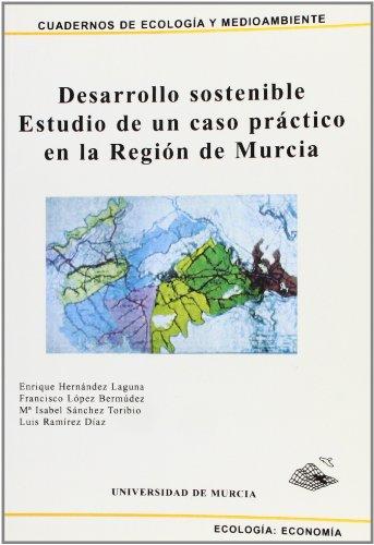 9788476848593: Desarrollo Sostenible, Estudio de Un Caso Practico en la Region de Murcia