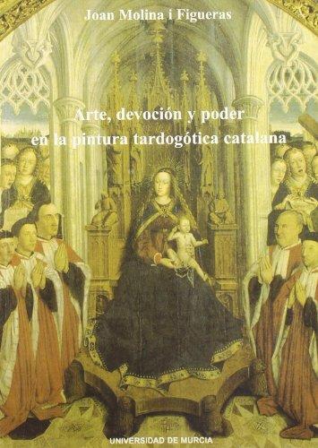 9788476848722: Arte, Devocion y Poder en la Pintura Tardogotica Catalana