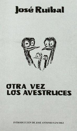 Otra vez las avestruces (Paperback): Jose Ruibal