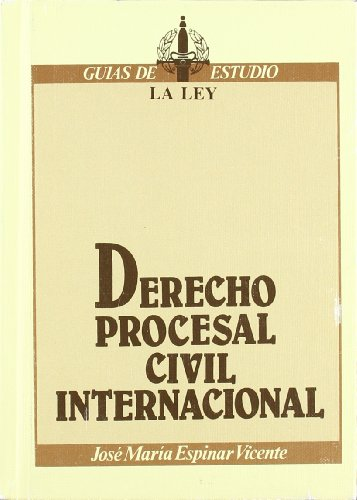 Derecho procesal civil internacional (Guias de estudio): Jose Maria Espinar