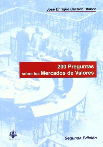 200 preguntas sobre los mercados de valores: Jose Enrique Cachon