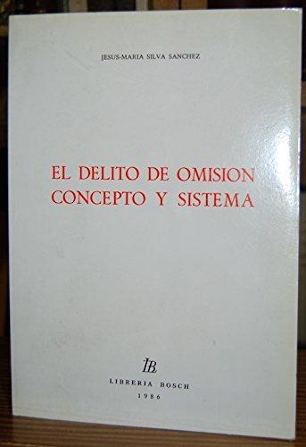 9788476980040: DELITO DE OMISION CONCEPTO Y SISTEMA