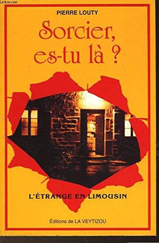 9788476982914: Sorcier, es-tu là ? : L'étrange en Limousin (Histoire-mémoire)