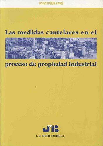9788476983843: Las medidas cautelares en el proceso de propiedad industrial.