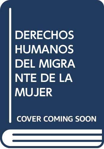 9788476985441: Derechos humanos del migrante, de la mujer en el Islam, de injerencia internacional y complejidad del sujeto.