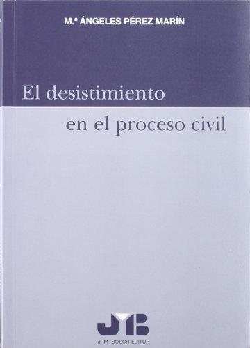 9788476986325: DESISTIMIENTO EN EL PROCESO CIVIL