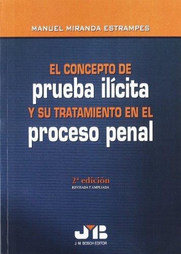 9788476987117: El concepto de prueba ilícita y su tratamiento en el Proceso Penal.