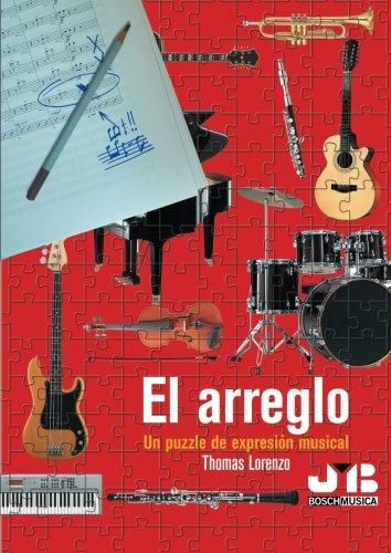 Libros de musica: El Arreglo, Un Puzzle de Expresion Musical. Tratado de arreglos y orquestacion, ...