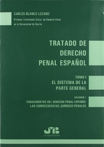 9788476987285: Tratado de Derecho Penal Español.: Tomo I : El sistema de la parte general. Vol. I