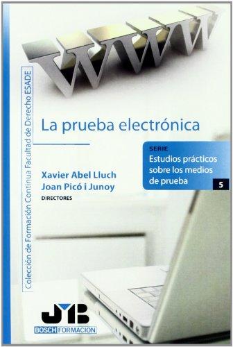 9788476989555: La prueba electrónica. (Colección de Formación Continua Facultad de Derecho ESADE)