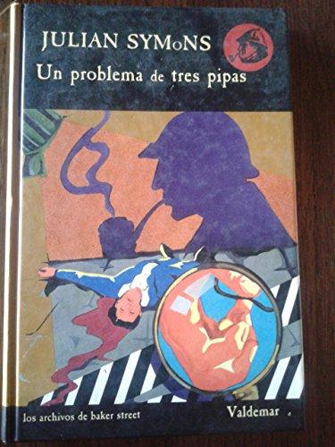 9788477020424: Un Problema De Tres Pipas